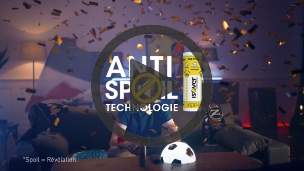 Campagne Pub TV Foot Isover - Anti spoil technologie